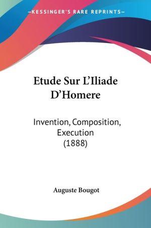 Etude Sur L'Iliade D'Homere - Auguste Bougot