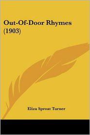 Out-Of-Door Rhymes (1903) - Eliza Sproat Turner