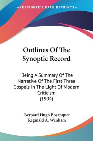 Outlines Of The Synoptic Record - Bernard Hugh Bosanquet