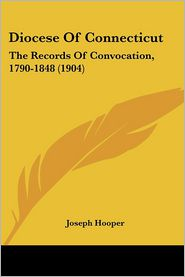 Diocese Of Connecticut - Joseph Hooper (Editor)
