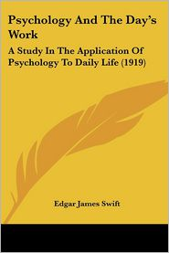 Psychology And The Day's Work - Edgar James Swift