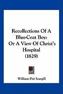 Recollections of a Blue-Coat Boy: Or a View of Christ's Hospital (1829)