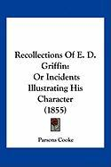 Recollections of E. D. Griffin: Or Incidents Illustrating His Character (1855)