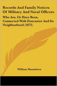 Records And Family Notices Of Military And Naval Officers - William Sheardown