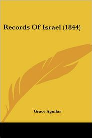 Records Of Israel (1844) - Grace Aguilar