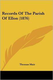 Records Of The Parish Of Ellon (1876) - Thomas Mair