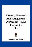 Records, Historical and Antiquarian, of Parishes Round Horncastle (1904)