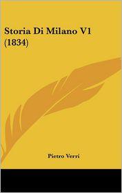 Storia Di Milano V1 (1834) - Pietro Verri