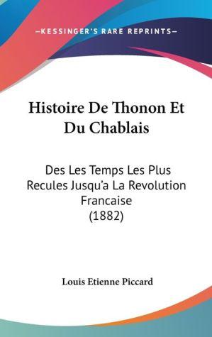 Histoire De Thonon Et Du Chablais - Louis Etienne Piccard