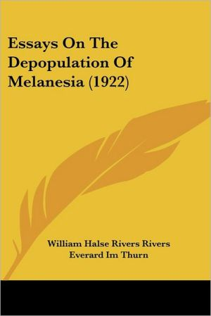 Essays On The Depopulation Of Melanesia (1922) - William Halse Rivers Rivers