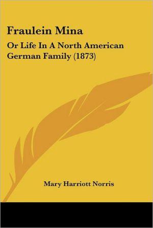 Fraulein Mina - Mary Harriott Norris