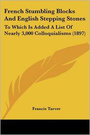 French Stumbling Blocks And English Stepping Stones - Francis Tarver