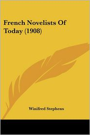 French Novelists Of Today (1908) - Winifred Stephens