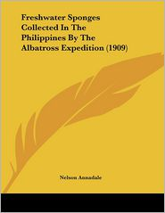 Freshwater Sponges Collected In The Philippines By The Albatross Expedition (1909) - Nelson Annadale