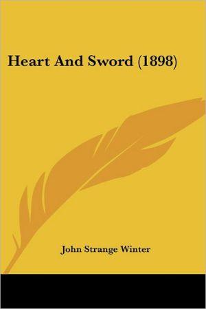 Heart And Sword (1898) - John Strange Winter