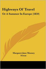 Highways of Travel: Or a Summer in Europe (1859)