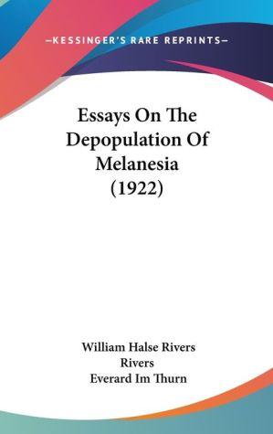Essays On The Depopulation Of Melanesia (1922) - William Halse Rivers Rivers