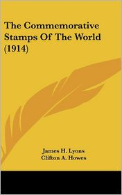 The Commemorative Stamps Of The World (1914) - James H. Lyons