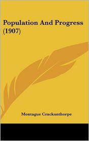 Population And Progress (1907) - Montague Crackanthorpe