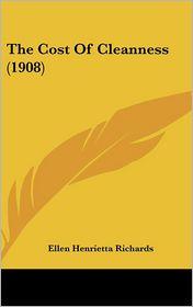 The Cost Of Cleanness (1908) - Ellen Henrietta Richards
