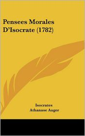 Pensees Morales D'Isocrate (1782) - Isocrates