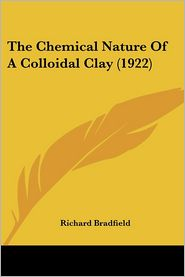 The Chemical Nature Of A Colloidal Clay (1922) - Richard Bradfield