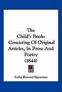 The Child's Book: Consisting of Original Articles, in Prose and Poetry (1844)