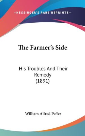 The Farmer's Side - William Alfred Peffer