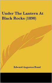 Under The Lantern At Black Rocks (1890) - Edward Augustus Rand