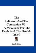 The Indicator, and the Companion V2: A Miscellany for the Fields and the Fireside (1834)