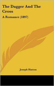 The Dagger And The Cross - Joseph Hatton
