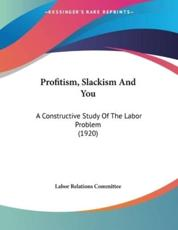 Profitism, Slackism And You - Labor Relations Committee (author)