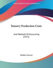 Tannery Production Costs - Ethelbert Stewart (author)