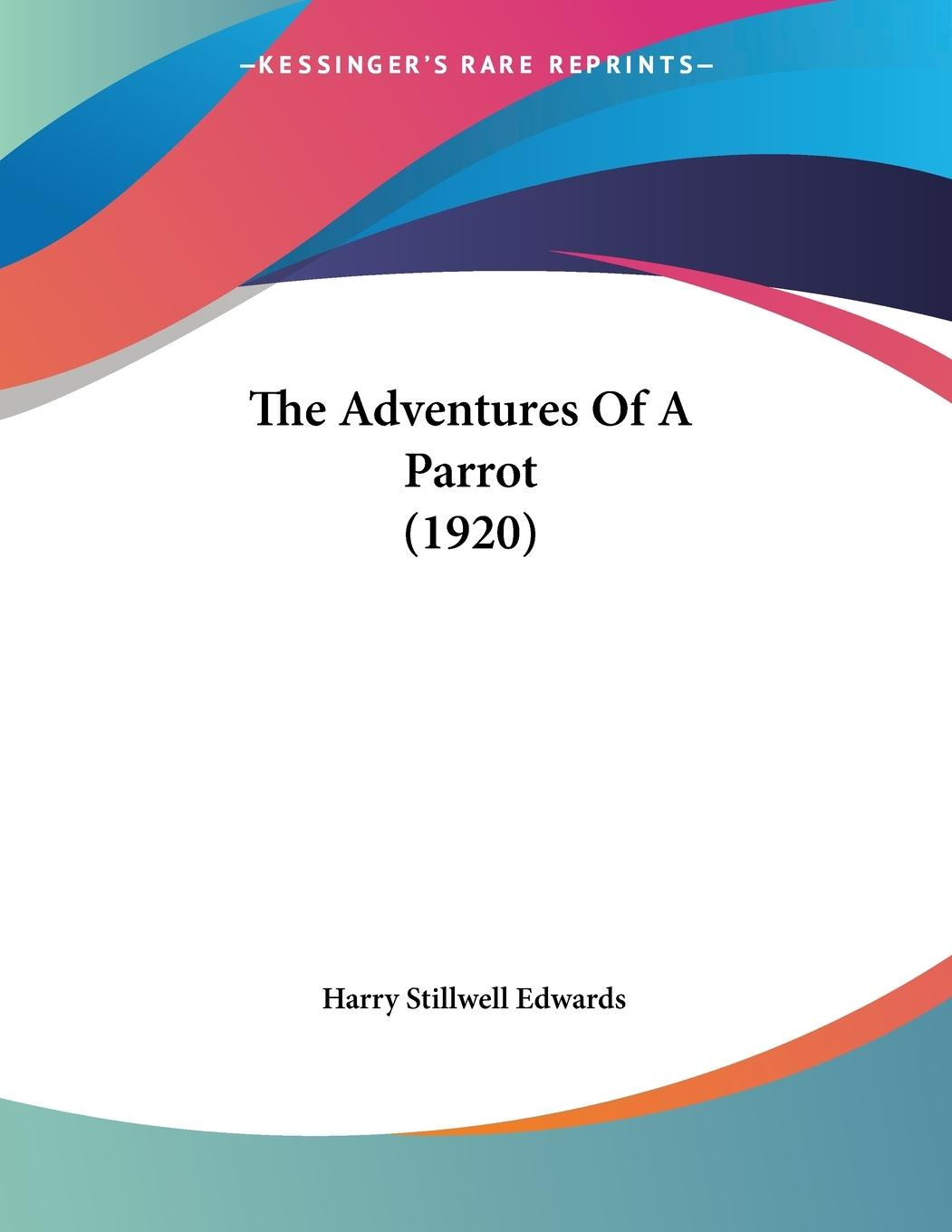 The Adventures Of A Parrot (1920) - Edwards, Harry Stillwell