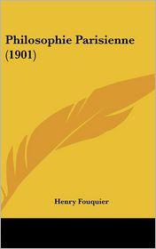Philosophie Parisienne (1901) - Henry Fouquier
