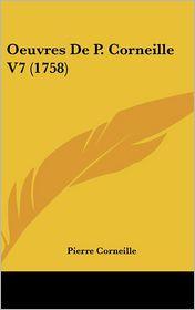 Oeuvres De P. Corneille V7 (1758) - Pierre Corneille