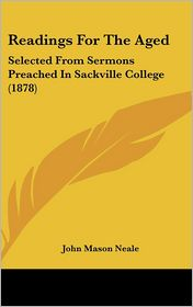 Readings For The Aged - John Mason Neale