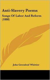Anti-Slavery Poems - John Greenleaf Whittier