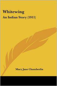 Whitewing - Mary Jane Chamberlin