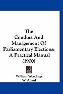 The Conduct and Management of Parliamentary Elections: A Practical Manual (1900)