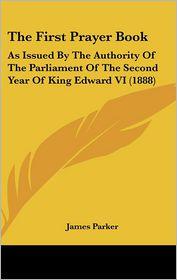 The First Prayer Book - James Parker