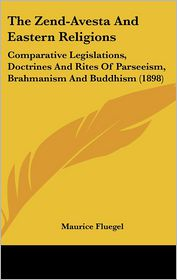 The Zend-Avesta And Eastern Religions - Maurice Fluegel