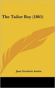 The Tailor Boy (1865) - Jane Goodwin Austin