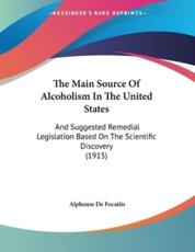 The Main Source Of Alcoholism In The United States - Alphonse De Focatiis (author)