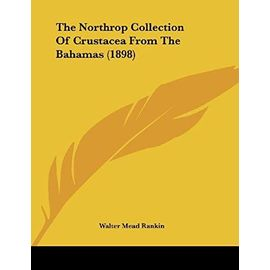 The Northrop Collection of Crustacea from the Bahamas (1898) - Walter Mead Rankin