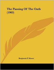 The Passing of the Oath - Benjamin P. Moore