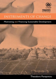 Instruments of Change: Motivating and Financing Sustainable Development - Theodore Panayotou