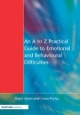 A to Z Practical Guide to Emotional and Behavioural Difficulties - Harry Ayers;  Cesia Prytys