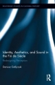 Identity, Aesthetics, and Sound in the Fin de Siecle - Dariusz Gafijczuk