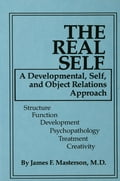 The Real Self - James F. Masterson, M.D.